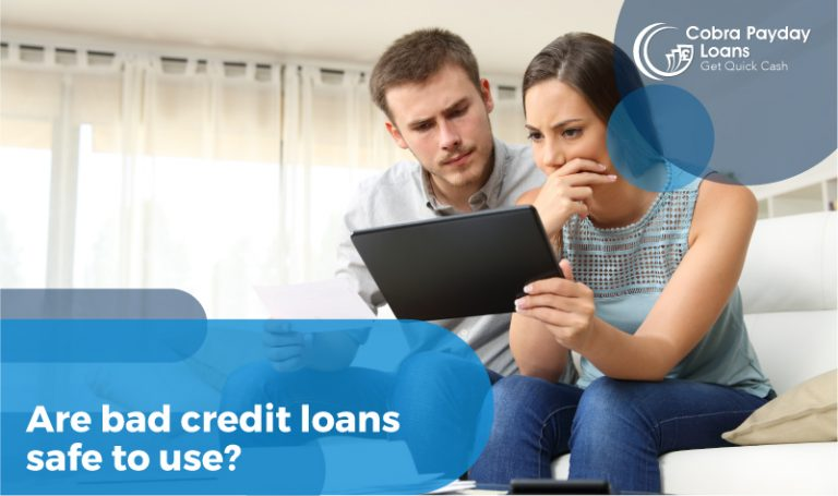 Are bad credit loans safe to use