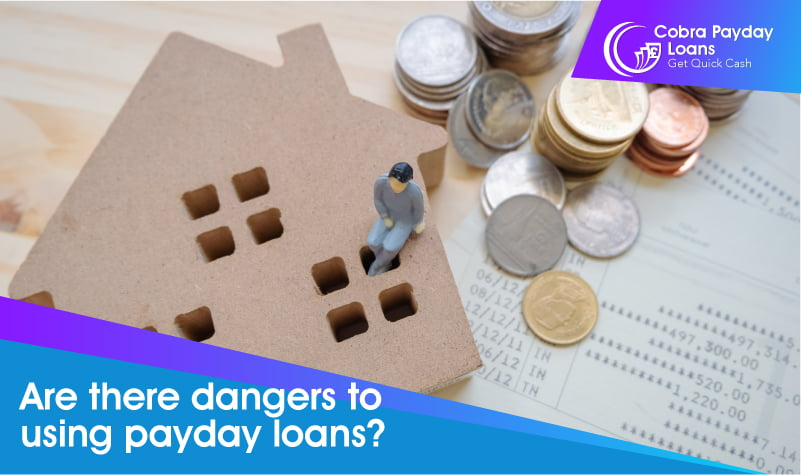 Are there dangers to using payday loans