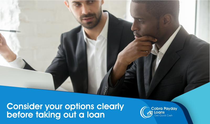 Consider your options clearly before taking out a loan