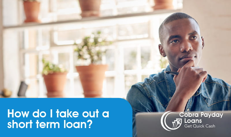 How do I take out a short term loan