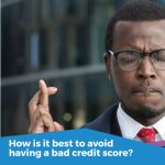 How is it best to avoid having a bad credit score