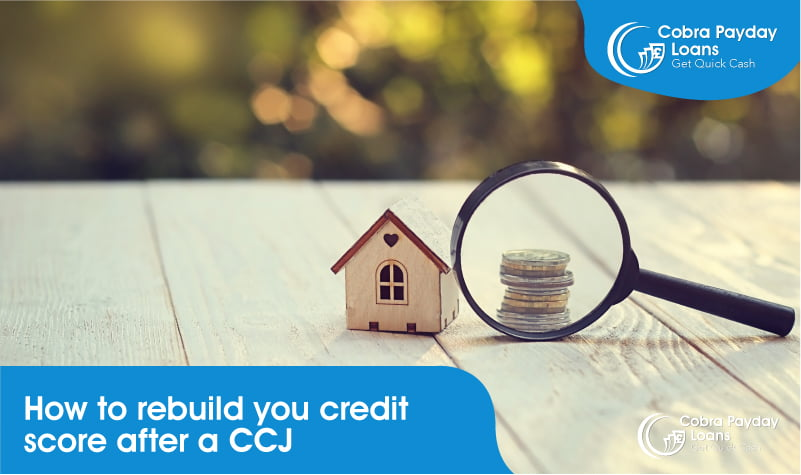How to rebuild you credit score after a CCJ