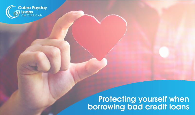 Protecting yourself when borrowing bad credit loans