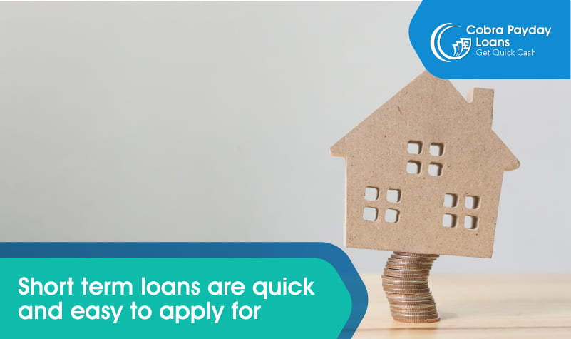 Short term loans are quick
