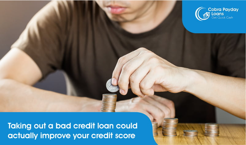 Taking out a bad credit loan could actually improve your credit score