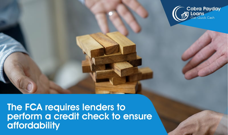 The FCA requires lenders to perform a credit check