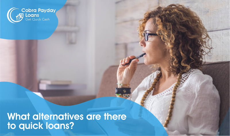 What alternatives are there to quick loans