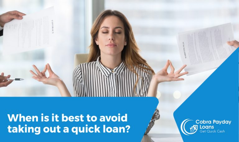 When is it best to avoid taking out quick loans