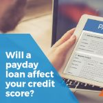 Will a payday loan affect your credit score