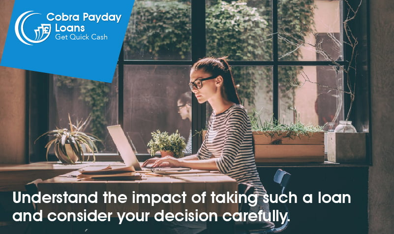 Understand the impact of taking such a loan