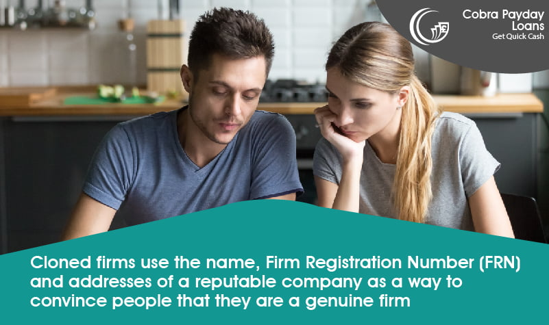 Cloned firms use the name of a reputable company as a way to convince people that they are a genuine firm