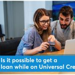 Is it possible to get a loan while on Universal Credit