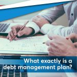 What exactly is a debt management plan