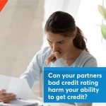 Can your partners bad credit rating harm your ability to get credit