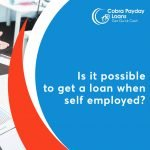 Is it possible to get a loan when self employed