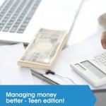 Managing money better for teens