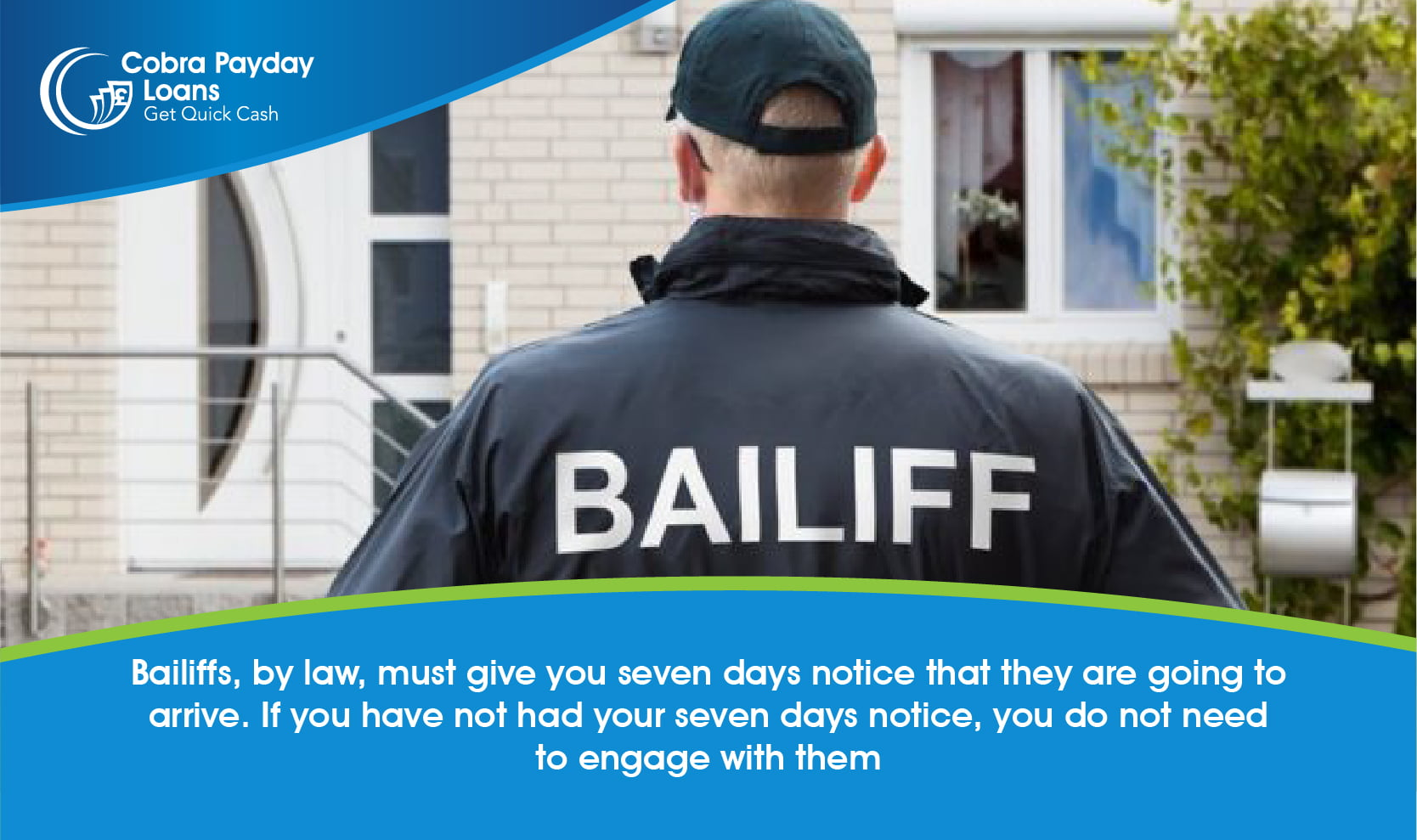 Baillifs have to give you 7 days notice