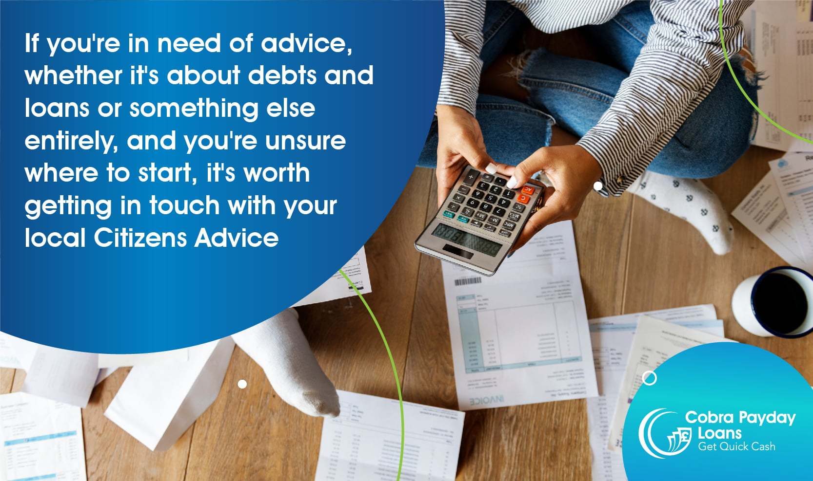 It's worth getting in touch with your local Citizens Advice