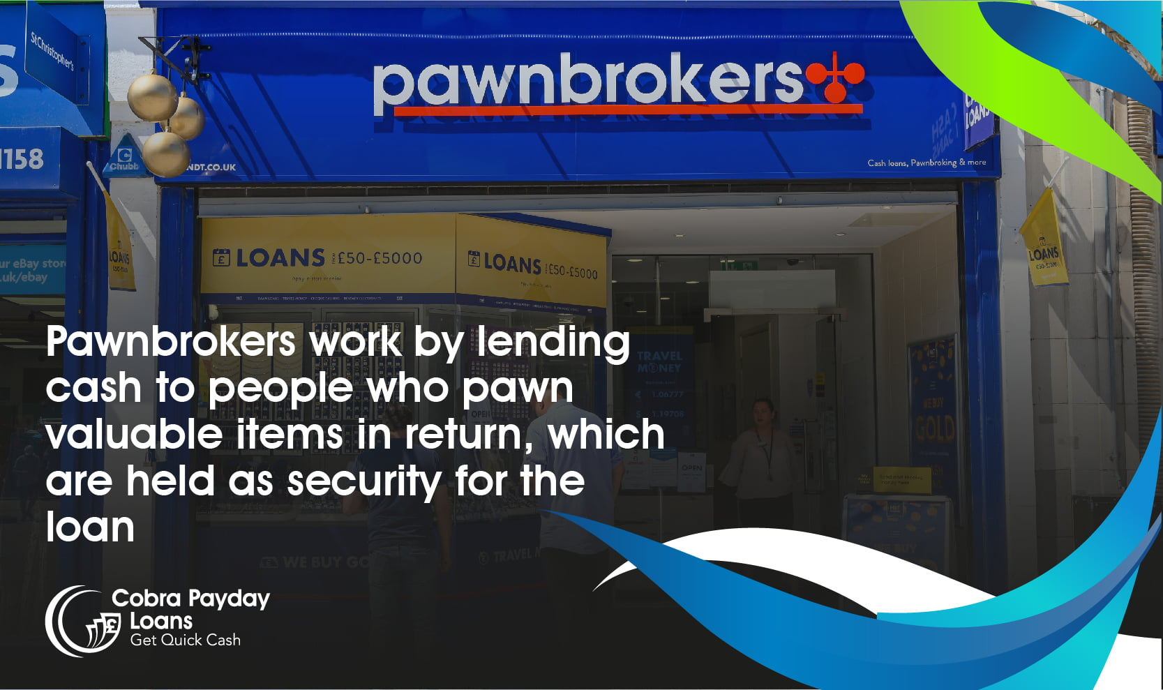 Pawnbrokers lend money in exchange for items