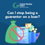 Can I stop being a guarantor on a loan